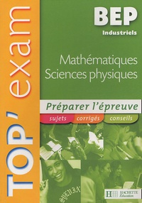 Didier Tanguy - Top'Exam Maths Sciences Physiques BEP Industriel.
