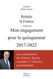Didier Tauzin - Rebâtir la France - Mon engagement pour le quinquennat 2017-2022.