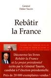 Didier Tauzin - Rebâtir la France - Pack en 2 volumes : Rebâtir la France et Le projet présidentiel.