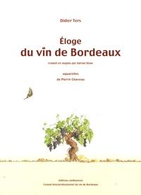 Didier Ters - Eloge du vin de Bordeaux - Edition bilingue français-anglais.