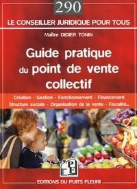 Didier Tonin - Guide pratique du point de vente collectif.