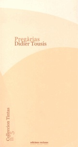 Didier Tousis - Pregàrias - Edition bilingue français-occitan.