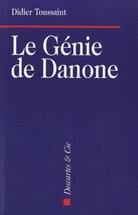 Didier Toussaint - Le Génie de Danone.