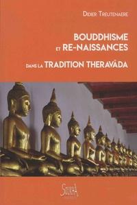 Didier Treutenaere - Bouddhisme et re-naissances dans la tradition Theravada.