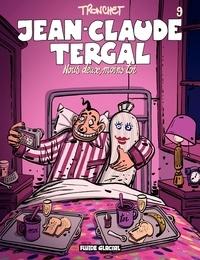 Didier Tronchet - Jean-Claude Tergal (Tome 9) - Nous deux, moins toi.