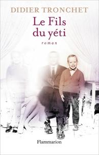 Didier Tronchet - Le Fils du yéti.