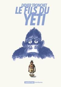 Didier Tronchet - Le fils du Yeti.