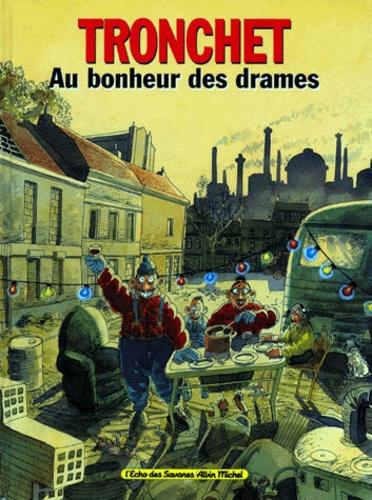 Didier Tronchet - Les damnés de la terre associés Tome 4 : Au bonheur des drames.