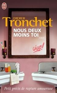 Didier Tronchet - Nous deux moins toi - Petit précis de rupture amoureuse.
