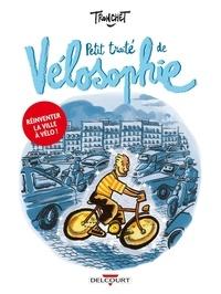 Didier Tronchet - Petit traité de vélosophie.