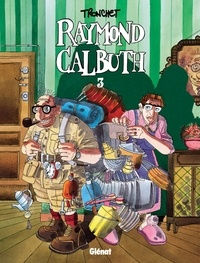 Didier Tronchet - Raymond Calbuth Tome 3.