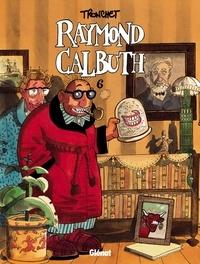 Didier Tronchet - Raymond Calbuth Tome 6.