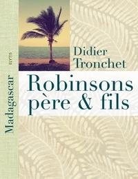 Didier Tronchet - Robinsons père et fils - A Madagascar, l'île aux Nattes.