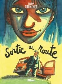 Didier Tronchet - Sortie de Route.