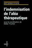 Didier Truchet et  Collectif - L'indemnisation de l'aléa thérapeutique - [colloque, Paris, 18 mars 1994.