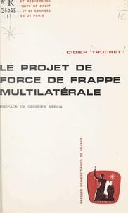 Didier Truchet et  Université de droit, d'économi - Le projet de force de frappe multilatérale.