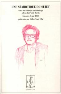 Didier Tsala Effa - Une sémiotique du sujet - Actes du colloque en hommage à Ivan Darrault-Harris, Limoges, 6 mai 2011.