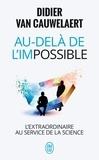 Didier Van Cauwelaert - Au-delà de l'impossible.