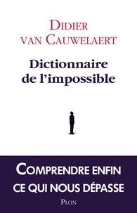 Didier Van Cauwelaert - Dictionnaire de l'impossible.