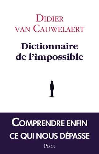 Dictionnaire de l'impossible - Didier Van Cauwelaert - Format ePub - 9782259222662 - 9,99 €