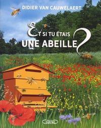 Didier Van Cauwelaert - Et si tu étais une abeille ?.