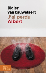 Livres allemands téléchargement gratuit pdf J'ai perdu Albert 9782844929778 (Litterature Francaise) par Didier Van Cauwelaert