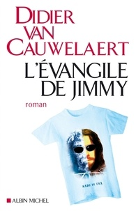 Didier Van Cauwelaert et Didier Van Cauwelaert - L'Évangile de Jimmy.