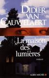 Didier Van Cauwelaert - La maison des lumières.