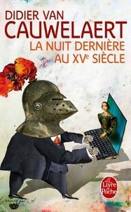 Lire le livre gratuitement en ligne pas de téléchargements La Nuit dernière au XVe siècle (Litterature Francaise) 9782253126522
