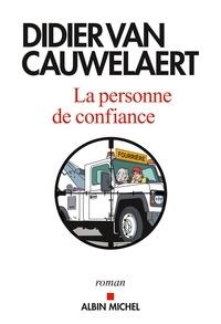 Didier Van Cauwelaert et Didier Van Cauwelaert - La Personne de confiance.