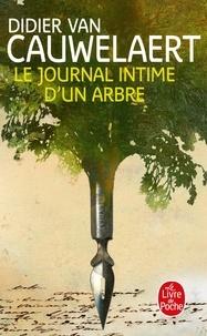 Didier Van Cauwelaert - Le journal intime d'un arbre.