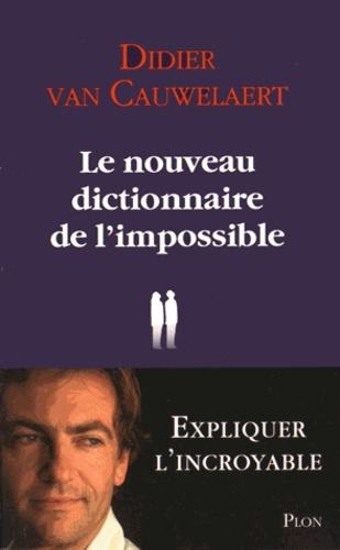 Didier Van Cauwelaert - Le nouveau dictionnaire de l'impossible.