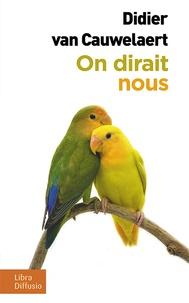 e76b777b809 On dirait nous. Didier Van Cauwelaert - Grand Format - Decitre ...