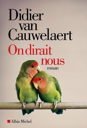 On dirait nous - Didier van Cauwelaert - Format ePub - 9782226390271 - 3,99 €