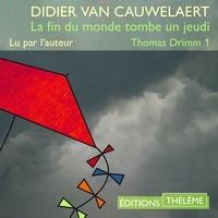 Didier Van Cauwelaert - Thomas Drimm (Tome 1) – La fin du monde tombe un jeudi.