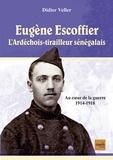 Didier Veller - Eugène Escoffier - L'ardéchois tirailleur sénégalais.