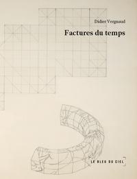 Didier Vergnaud - Factures du temps.