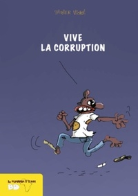Didier Viodé - Vive la Corruption.