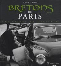 Didier Violain - Bretons de Paris - Des exilés en capitale.