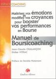 Didier Vitrac et Jean-Claude Chalançon - Manuel de Boursicoaching - Maîtrisez vos émotions et modifiez vos croyances pour booster vos performances en Bourse.