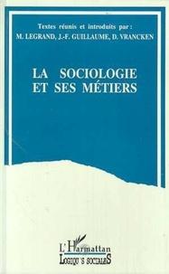 Didier Vrancken et Monique Legrand - La sociologie et ses métiers - [colloque international, Liège, 4 et 5 novembre 1993].