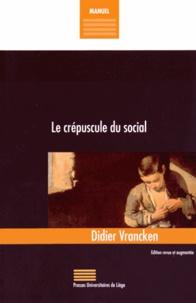Didier Vrancken - Le crépuscule du social.