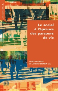 Didier Vrancken et Laurence Thomsin - Le social à l'épreuve des parcours de vie.