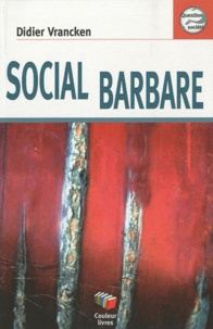 Didier Vrancken - Social barbare.