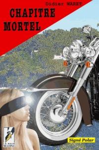Didier Waret - Chapitre Mortel.