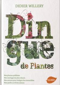 Didier Willery - Dingue de plantes.
