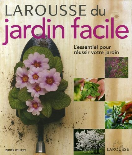 Didier Willery - Larousse du jardin facile.