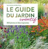 Didier Willery - Le guide du jardin créatif - 850 plantes et idées inspirantes.