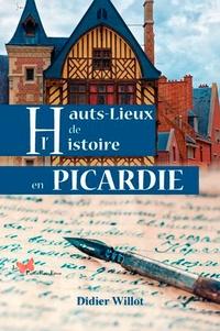 Didier Willot - Hauts-lieux de l'histoire en Picardie.