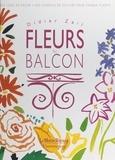 Didier Zail et Agnès Audras - Fleurs au balcon - Des idées de décor, des conseils de culture pour chaque plante.